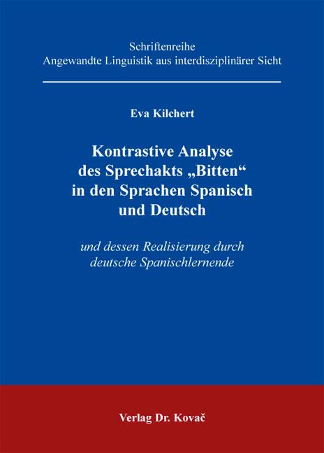 """Cover: Kontrastive Analyse des Sprechakts """"Bitten"""" in den Sprachen Spanisch und Deutsch"""