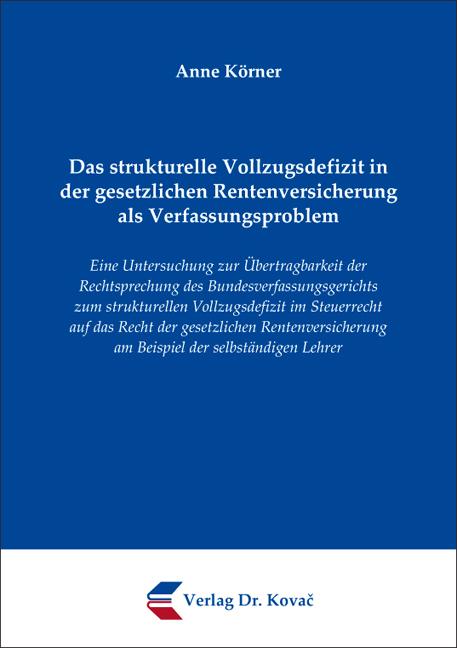 Cover: Das strukturelle Vollzugsdefizit in der gesetzlichen Rentenversicherung als Verfassungsproblem