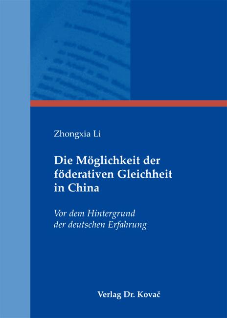 Cover: Die Möglichkeit der föderativen Gleichheit in China