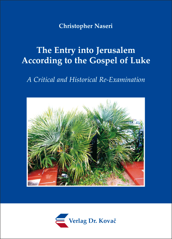 Cover: The Entry into Jerusalem According to the Gospel of Luke