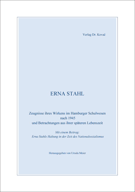 Cover: Erna Stahl – Zeugnisse ihres Wirkens im Hamburger Schulwesen nach 1945 und Betrachtungen aus ihrer späteren Lebenszeit