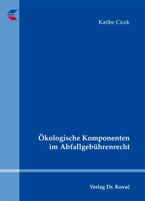 Cover: Ökologische Komponenten im Abfallgebührenrecht