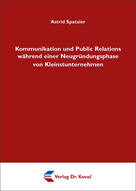 Cover: Kommunikation und Public Relations während einer Neugründungsphase von Kleinstunternehmen
