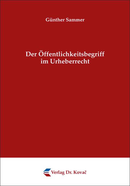 Cover: Der Öffentlichkeitsbegriff im Urheberrecht
