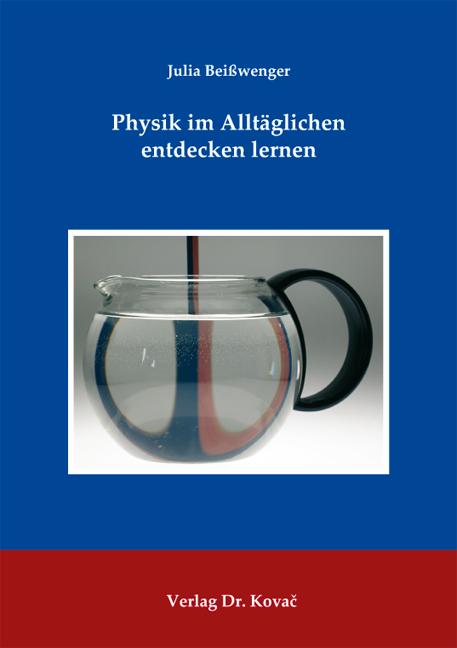 Cover: Physik im Alltäglichen entdecken lernen