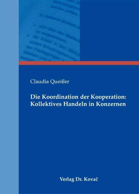 Cover: Die Koordination der Kooperation: Kollektives Handeln in Konzernen