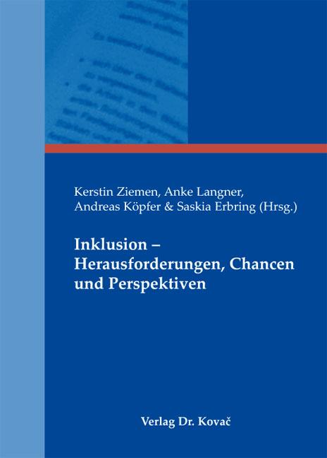 Cover: Inklusion – Herausforderungen, Chancen und Perspektiven