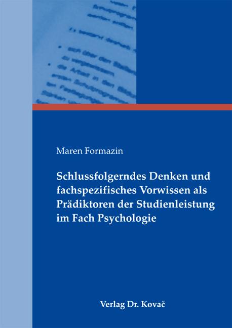 Cover: Schlussfolgerndes Denken und fachspezifisches Vorwissen als Prädiktoren der Studienleistung im Fach Psychologie