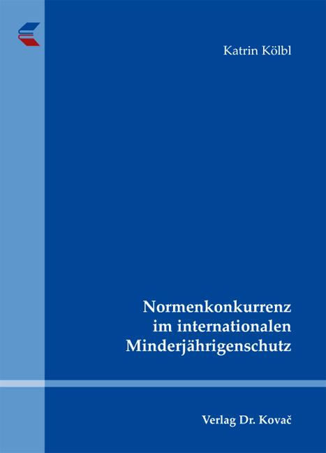 Cover: Normenkonkurrenz im internationalen Minderjährigenschutz