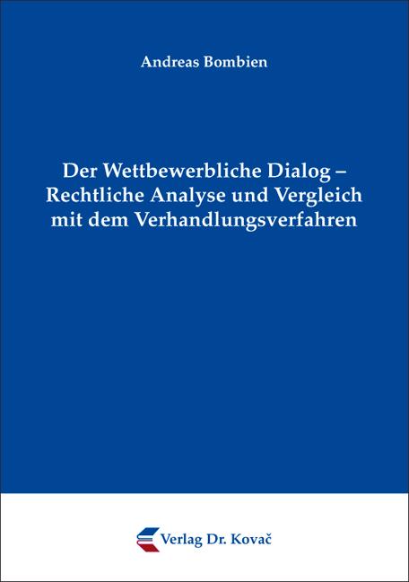Cover: Der Wettbewerbliche Dialog – Rechtliche Analyse und Vergleich mit dem Verhandlungsverfahren