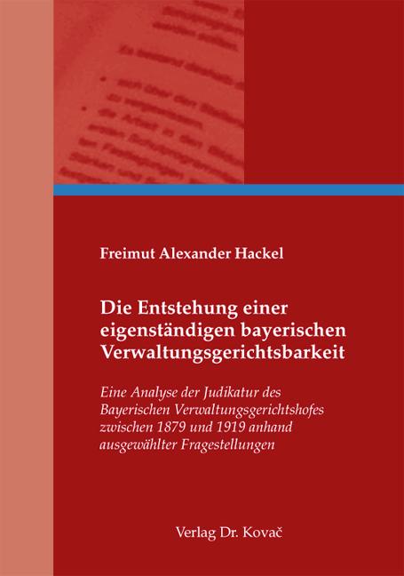 Cover: Die Entstehung einer eigenständigen bayerischen Verwaltungsgerichtsbarkeit