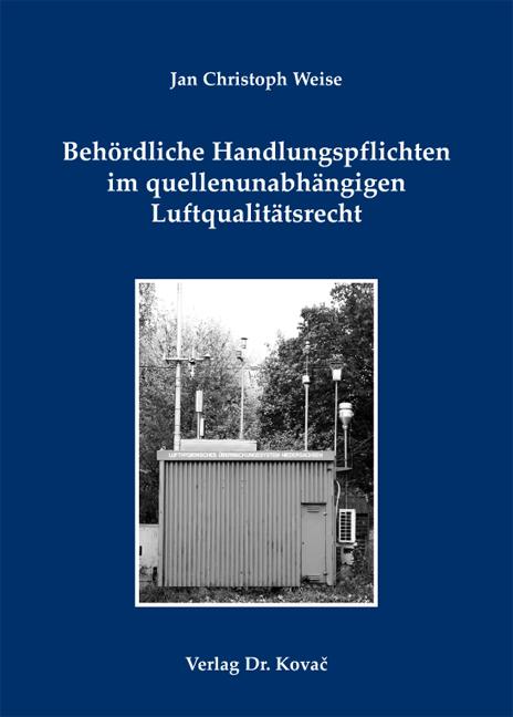 Cover: Behördliche Handlungspflichten im quellenunabhängigen Luftqualitätsrecht