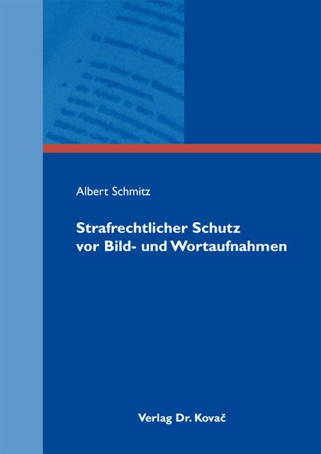 Cover: Strafrechtlicher Schutz vor Bild- und Wortaufnahmen