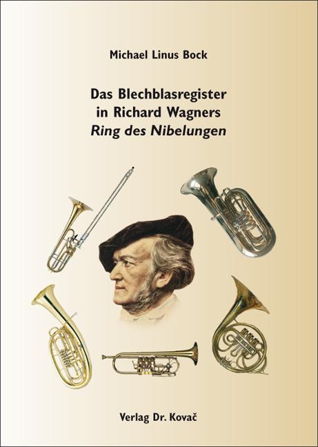 Cover: Das Blechblasregister in Richard Wagners Ring des Nibelungen