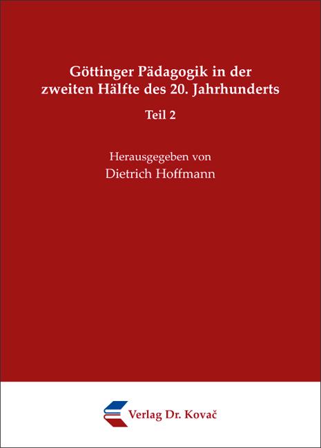 Cover: Göttinger Pädagogik in der zweiten Hälfte des 20. Jahrhunderts