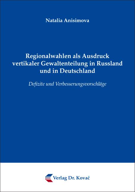 Cover: Regionalwahlen als Ausdruck vertikaler Gewaltenteilung in Russland und in Deutschland