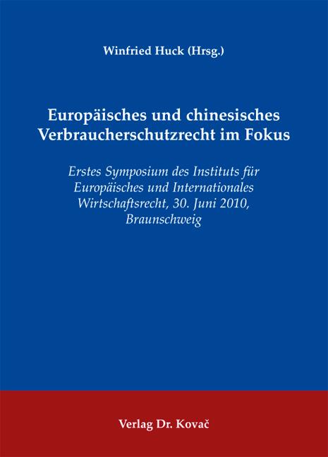 Cover: Europäisches und chinesisches Verbraucherschutzrecht im Fokus