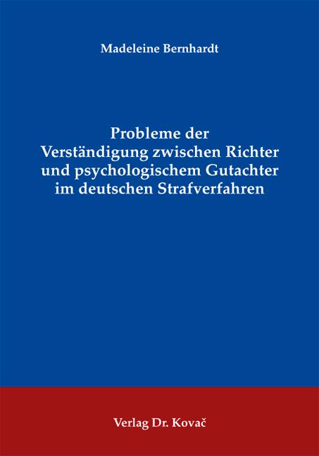 Cover: Probleme der Verständigung zwischen Richter und psychologischem Gutachter im deutschen Strafverfahren