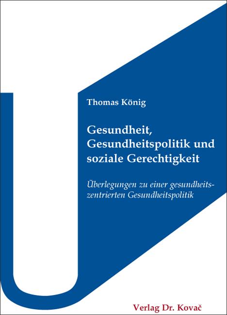Cover: Gesundheit, Gesundheitspolitik und soziale Gerechtigkeit