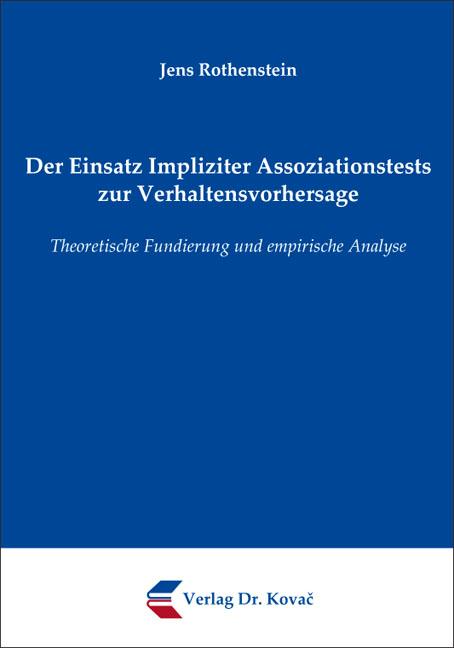 Cover: Der Einsatz Impliziter Assoziationstests zur Verhaltensvorhersage