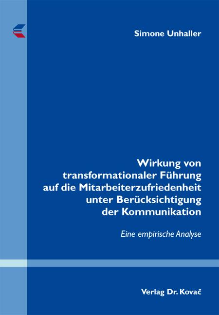 Cover: Wirkung von transformationaler Führung auf die Mitarbeiterzufriedenheit unter Berücksichtigung der Kommunikation