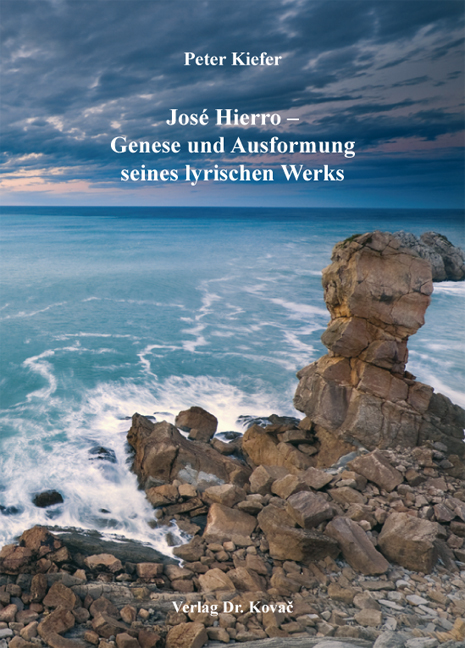 Cover: José Hierro – Genese und Ausformung seines lyrischen Werks