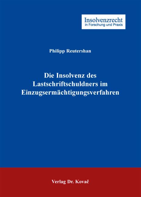 Cover: Die Insolvenz des Lastschriftschuldners im Einzugsermächtigungsverfahren