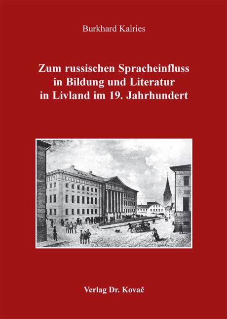Cover: Zum russischen Spracheinfluss in Bildung und Literatur in Livland im 19. Jahrhundert