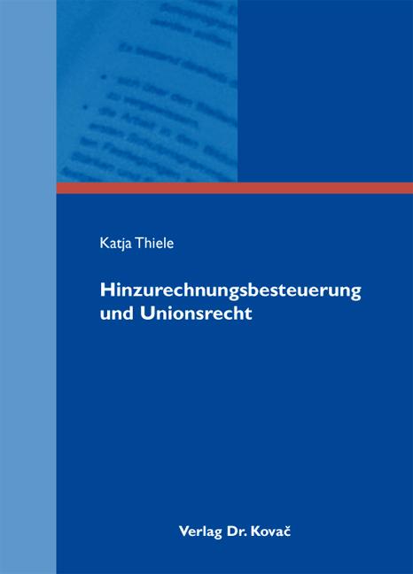 Cover: Hinzurechnungsbesteuerung und Unionsrecht