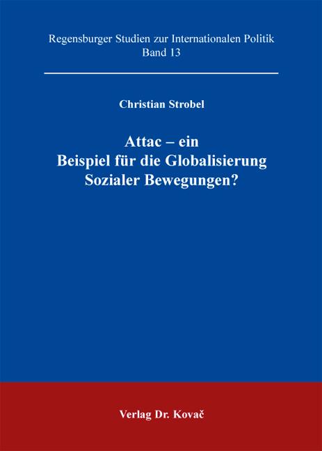 Cover: Attac – ein Beispiel für die Globalisierung Sozialer Bewegungen?