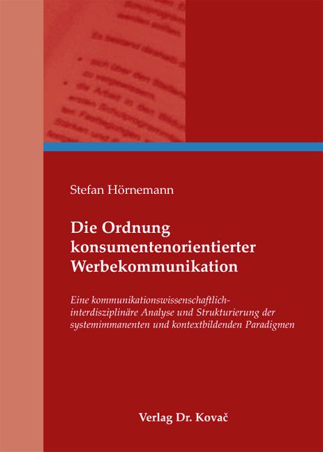 Cover: Die Ordnung konsumentenorientierter Werbekommunikation