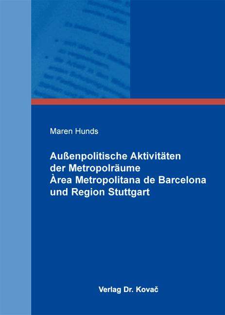 Cover: Außenpolitische Aktivitäten der Metropolräume Àrea Metropolitana de Barcelona und Region Stuttgart