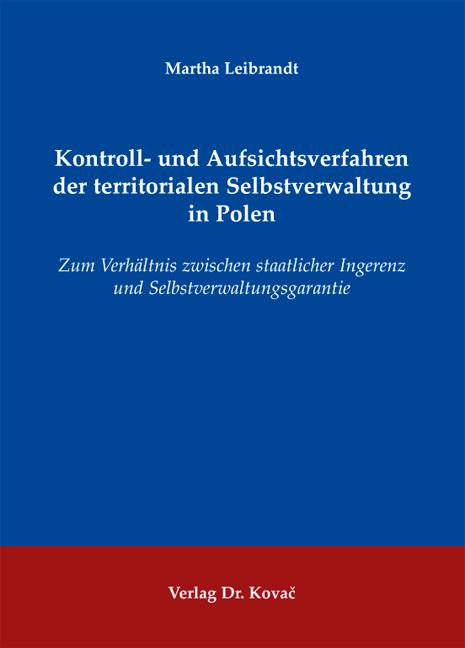 Cover: Kontroll- und Aufsichtsverfahren der territorialen Selbstverwaltung in Polen