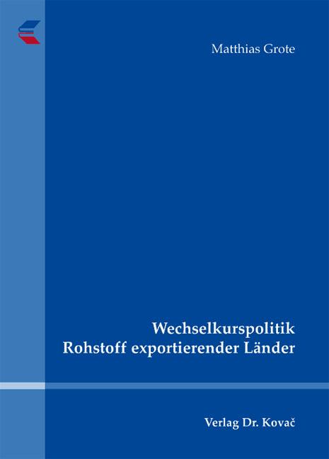 Cover: Wechselkurspolitik Rohstoff exportierender Länder