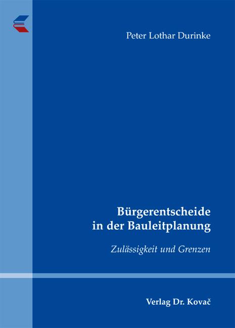 Cover: Bürgerentscheide in der Bauleitplanung