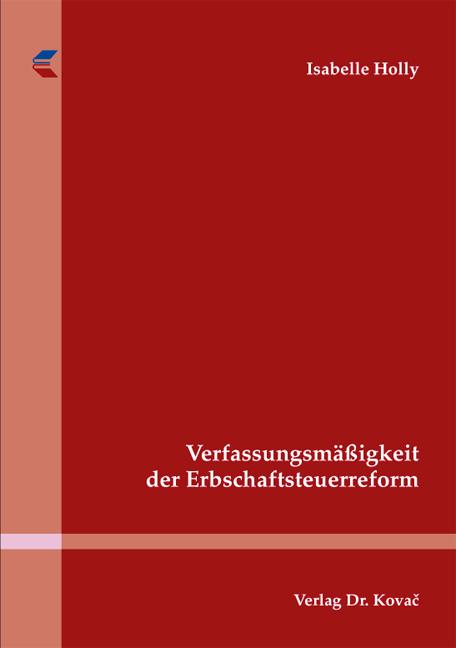 Cover: Verfassungsmäßigkeit der Erbschaftsteuerreform