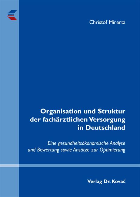 Cover: Organisation und Struktur der fachärztlichen Versorgung in Deutschland