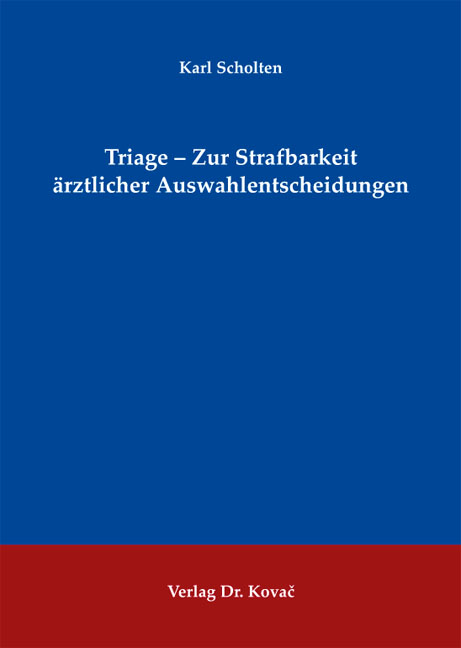 Cover: Triage – Zur Strafbarkeit ärztlicherAuswahlentscheidungen