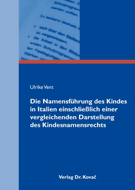 Cover: Die Namensführung des Kindes in Italien einschließlich einer vergleichenden Darstellung des Kindesnamensrechts