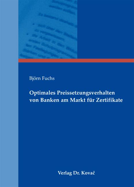 Cover: Optimales Preissetzungsverhalten von Banken am Markt für Zertifikate