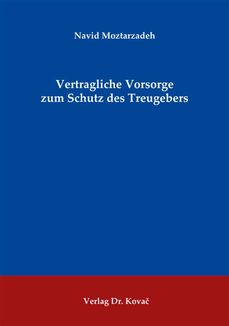 Cover: Vertragliche Vorsorge zum Schutz des Treugebers