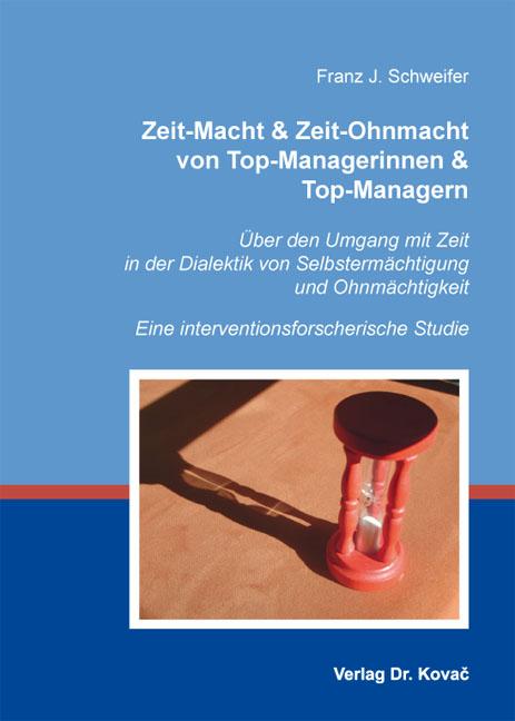 Cover: Zeit-Macht & Zeit-Ohnmacht von Top-Managerinnen & Top-Managern