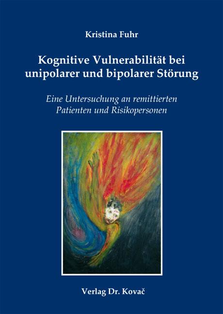 Cover: Kognitive Vulnerabilität bei unipolarer und bipolarer Störung
