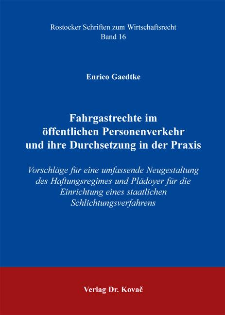 Cover: Fahrgastrechte im öffentlichen Personenverkehr und ihre Durchsetzung in der Praxis