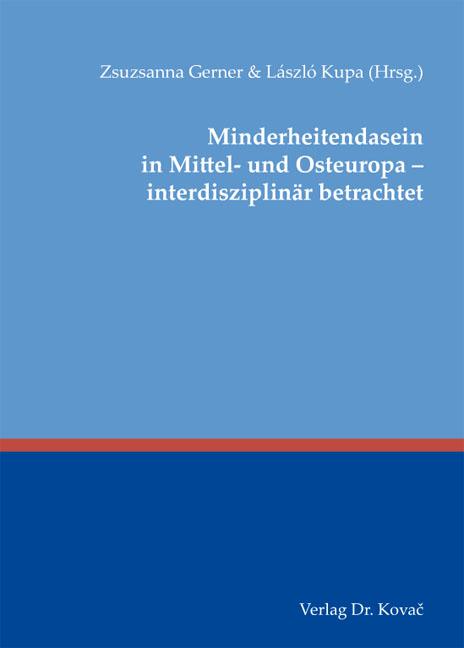 Cover: Minderheitendasein in Mittel- und Osteuropa – interdisziplinär betrachtet