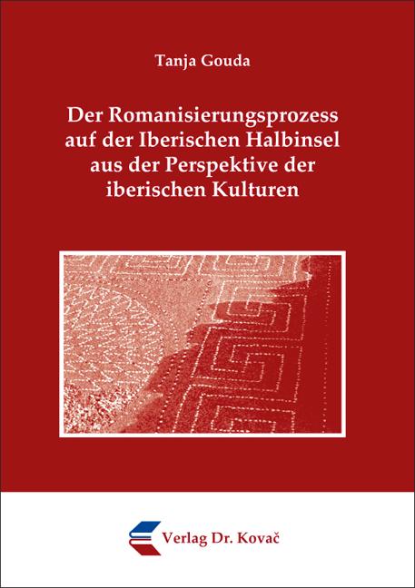 Cover: Der Romanisierungsprozess auf der Iberischen Halbinsel aus der Perspektive der iberischen Kulturen