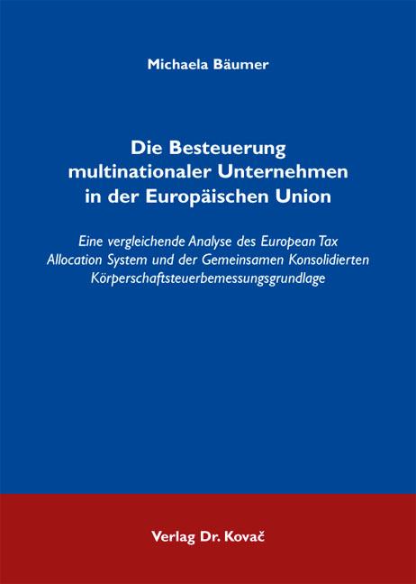 Cover: Die Besteuerung multinationaler Unternehmen in der Europäischen Union