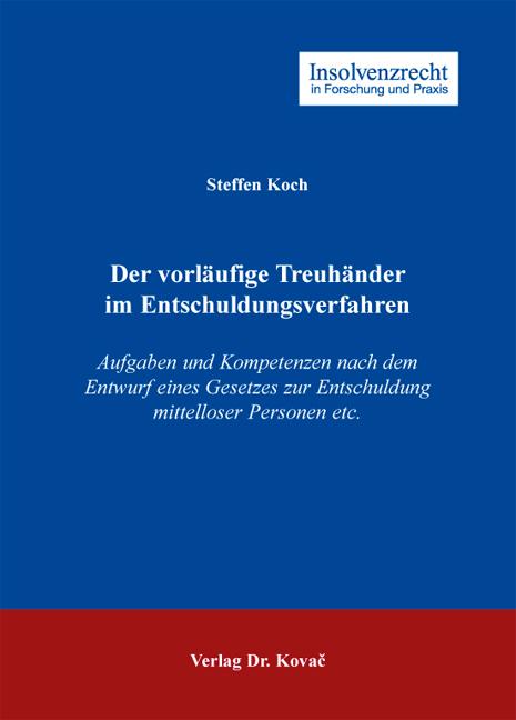 Cover: Der vorläufige Treuhänder im Entschuldungsverfahren