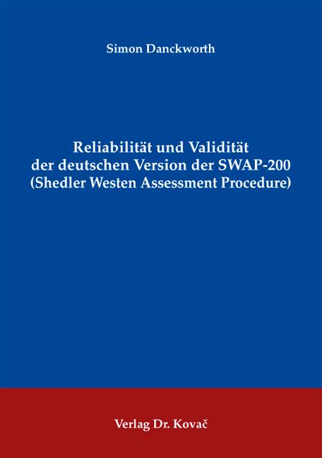 Cover: Reliabilität und Validität der deutschen Version der SWAP-200 (Shedler Westen Assessment Procedure)