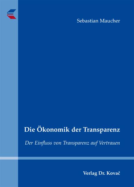 Cover: Die Ökonomik der Transparenz